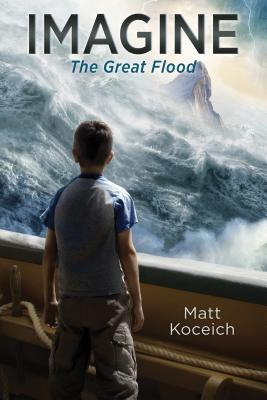 Imagine... The Great Flood (Imagine...Series) Cover Image