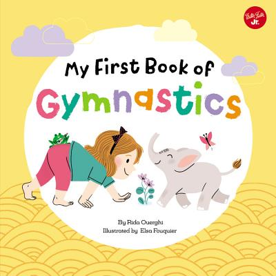 My First Book of Gymnastics: Movement Exercises for Young Children (My First Book Of ... Series #2) Cover Image