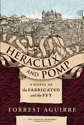 Heraclix and Pomp: A Novel of the Fabricated and the Fey Cover Image