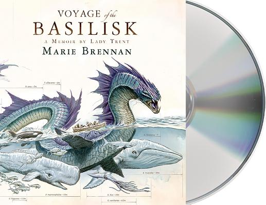 Voyage of the Basilisk: A Memoir by Lady Trent (The Lady Trent Memoirs #3) Cover Image