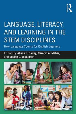 Language, Literacy, and Learning in the STEM Disciplines: How Language Counts for English Learners Cover Image