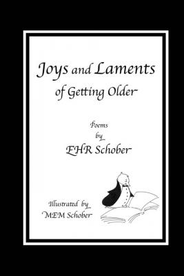 Joys and Laments of Getting Older Cover