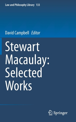 Stewart Macaulay: Selected Works (Law and Philosophy Library #133) Cover Image