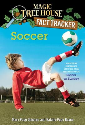 Soccer: A Nonfiction Companion to Magic Tree House Merlin Mission #24: Soccer on Sunday (Magic Tree House (R) Fact Tracker #29) Cover Image