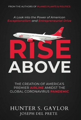 Rise Above: The Creation of America's Premier Airline Amidst the Global Coronavirus Pandemic Cover Image