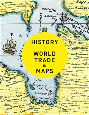 History of World Trade in Maps Cover Image