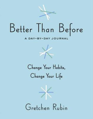Better Than Before: A Day-by-Day Journal Cover Image