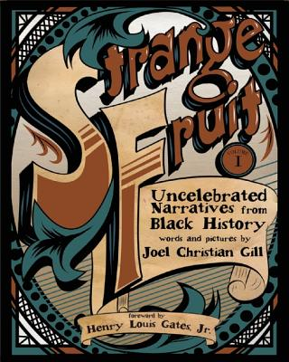 Strange Fruit, Volume I: Uncelebrated Narratives from Black History Cover Image