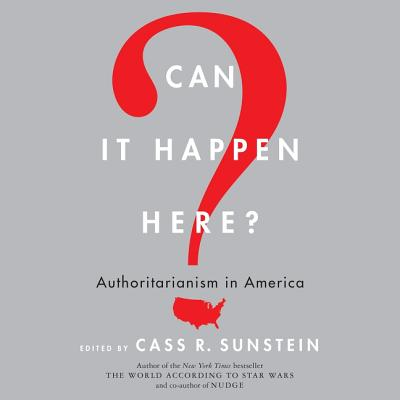 Can It Happen Here?: Authoritarianism in America Cover Image