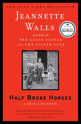 Half Broke Horses: A True-Life Novel Cover Image