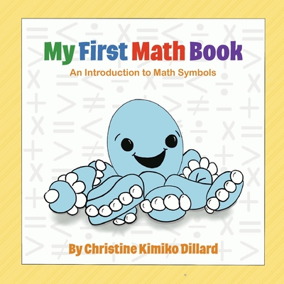 My First Math Book: An Introduction to Math Symbols for Babies and Toddlers Cover Image