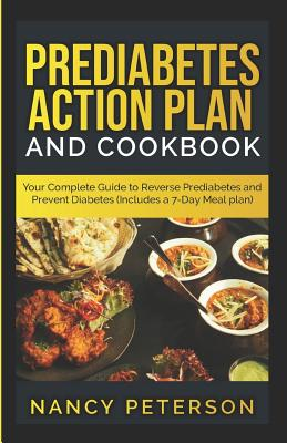 Prediabetes Action Plan and Cookbook: Your Complete Guide to Reverse Prediabetes (Includes a 7-Day Meal Plan) Cover Image
