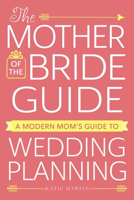 Cover for The Mother of the Bride Guide