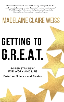 Getting to G.R.E.A.T.: A 5-Step Strategy For Work and Life; Based on Science and Stories Cover Image