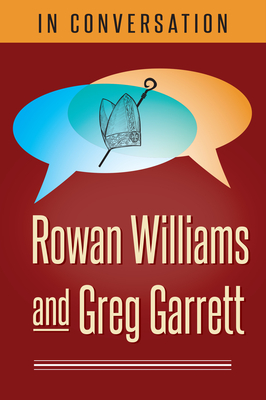 In Conversation: Rowan Williams and Greg Garrett Cover Image