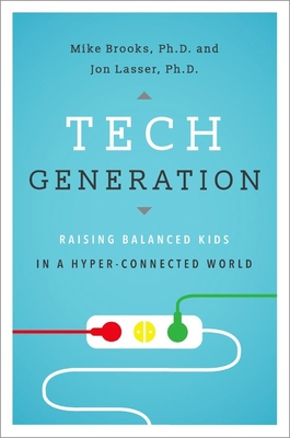 Tech Generation: Raising Balanced Kids in a Hyper-Connected World Cover Image