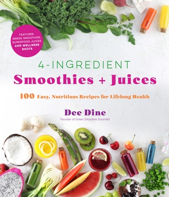 Cover for 4-Ingredient Smoothies + Juices