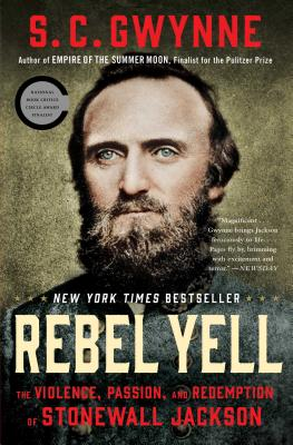 Rebel Yell: The Violence, Passion, and Redemption of Stonewall Jackson Cover Image
