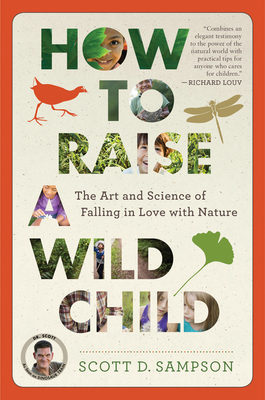 How to Raise a Wild Child: The Art and Science of Falling in Love with Nature Cover Image