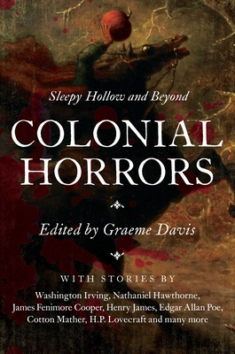 Colonial Horrors: Sleepy Hollow and Beyond Cover Image