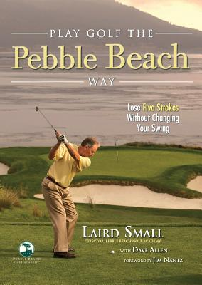Play Golf the Pebble Beach Way Cover