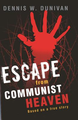 Escape from Communist Heaven: Based on the True Story of Viet Nguyen Cover Image
