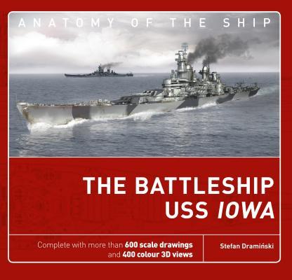 The Battleship USS Iowa (Anatomy of The Ship) Cover Image