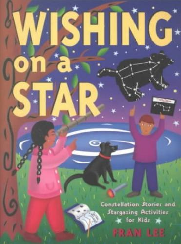 Wishing on a Star: Constellation Stories and Stargazing Activities for Kids (Gibbs Smith Jr. Activity) Cover Image