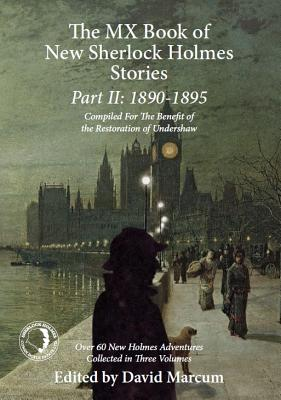 The MX Book of New Sherlock Holmes Stories Part II: 1890 to 1895 Cover Image