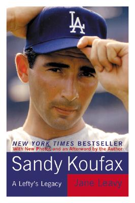 Sandy Koufax: A Lefty's Legacy Cover Image