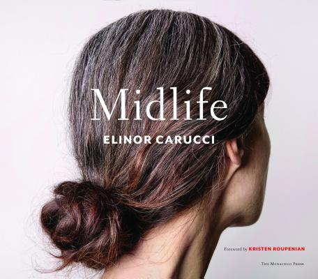 Midlife: Photographs by Elinor Carucci Cover Image