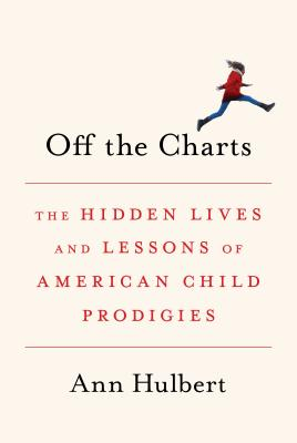 Off the Charts: The Hidden Lives and Lessons of American Child Prodigies Cover Image