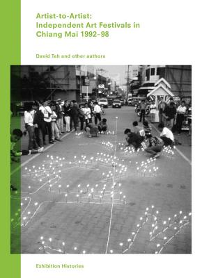 Artist-To-Artist: Independent Art Festivals in Chiang Mai 1992-98: Exhibition Histories Vol. 9 Cover Image