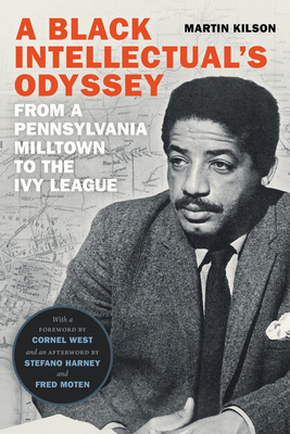 A Black Intellectual's Odyssey: From a Pennsylvania Milltown to the Ivy League cover