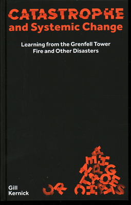 Catastrophe and Systemic Change: Learning from the Grenfell Tower Fire and Other Disasters Cover Image