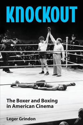 Knockout: The Boxer and Boxing in American Cinema Cover Image