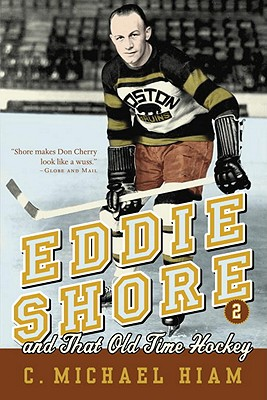 Eddie Shore and That Old-Time Hockey Cover