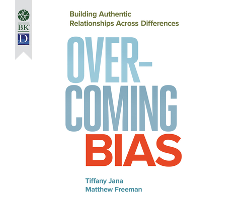 Overcoming Bias: Building Authentic Relationships Across Differences Cover Image