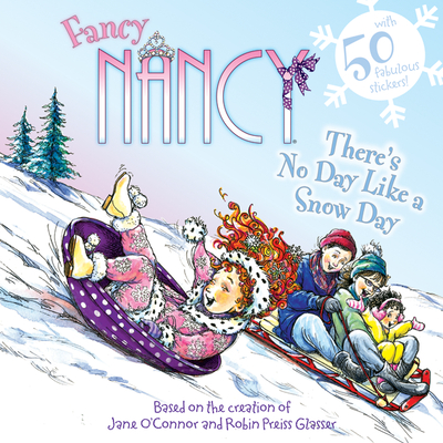 There's No Day Like a Snow Day (Fancy Nancy (8x8)) Cover Image