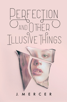 Cover for Perfection and Other Illusive Things