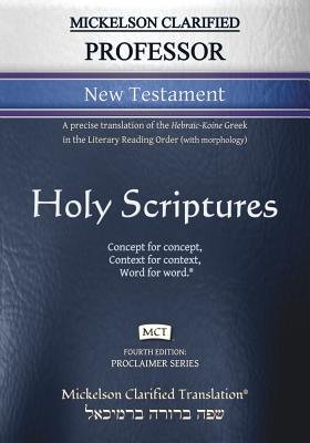 Cover for Mickelson Clarified Professor New Testament, MCT