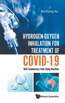 Hydrogen-Oxygen Inhalation for Treatment of Covid-19: With Commentary from Zhong Nanshan Cover Image
