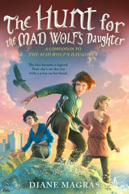 The Hunt for the Mad Wolf's Daughter by Diane Magras