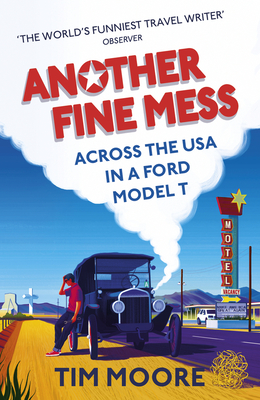 Another Fine Mess: Across the USA in a Ford Model T Cover Image