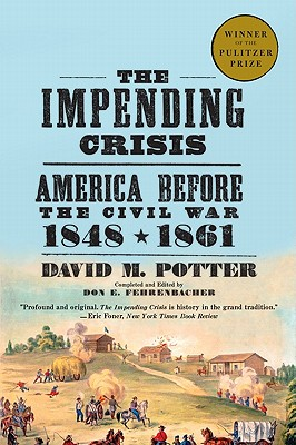 The Impending Crisis: America Before the Civil War, 1848-1861 Cover Image