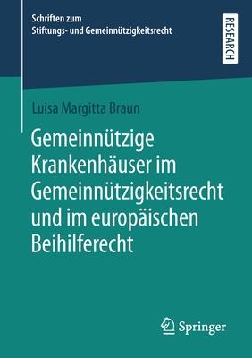 Gemeinnützige Krankenhäuser Im Gemeinnützigkeitsrecht Und Im Europäischen Beihilferecht Cover Image