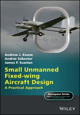 Small Unmanned Fixed-Wing Aircraft Design: A Practical Approach (Aerospace) Cover Image