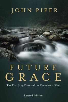 Future Grace: The Purifying Power of the Promises of God Cover Image