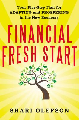 Financial Fresh Start: Your Five-Step Plan for Adapting and Prospering in the New Economy Cover Image