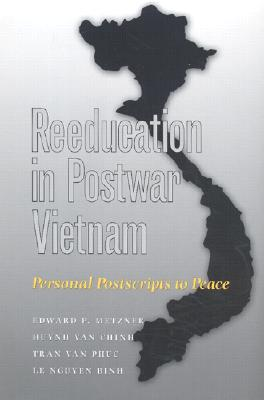 Reeducation in Postwar Vietnam: Personal Postscripts to Peace (Williams-Ford Texas A&M University Military History Series #75) Cover Image